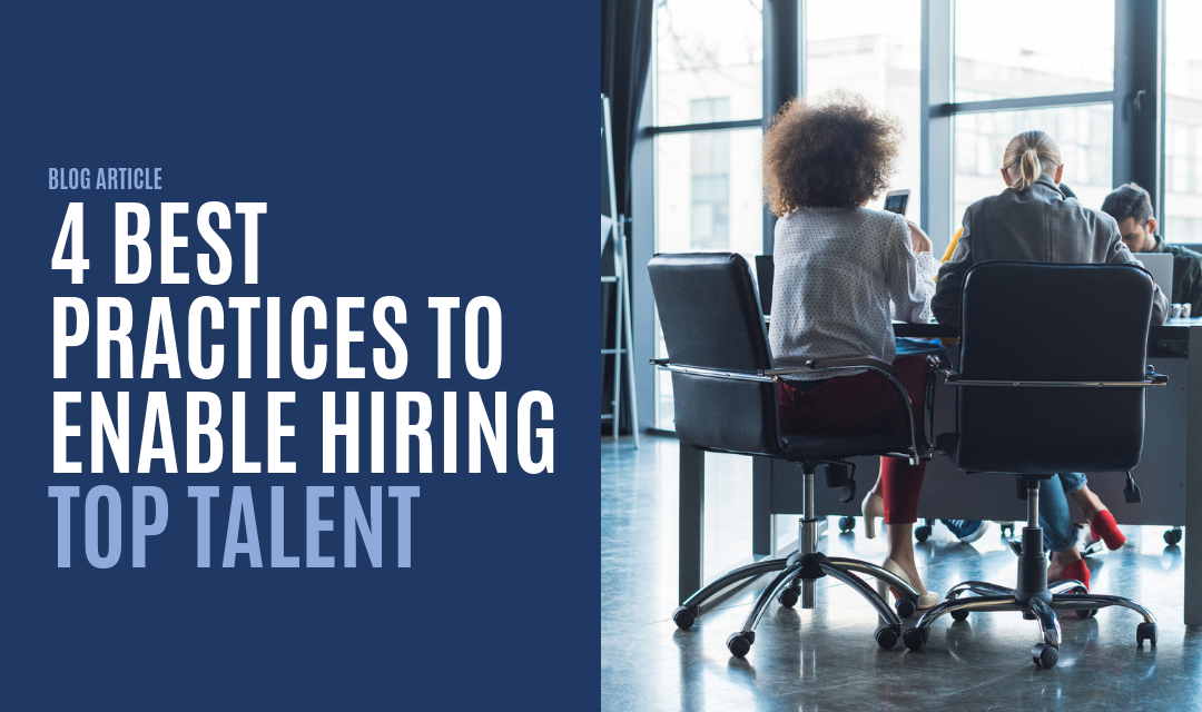 4 Best Practices to Enable Hiring Top Talent