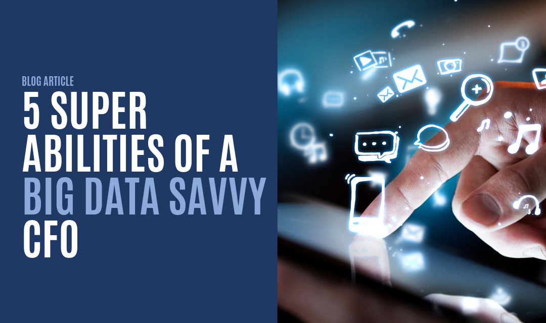 5 Super Abilities of a Big Data Savvy CFO