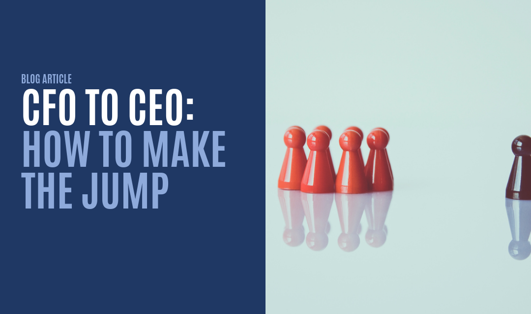 CFO to CEO: How to Make the Jump