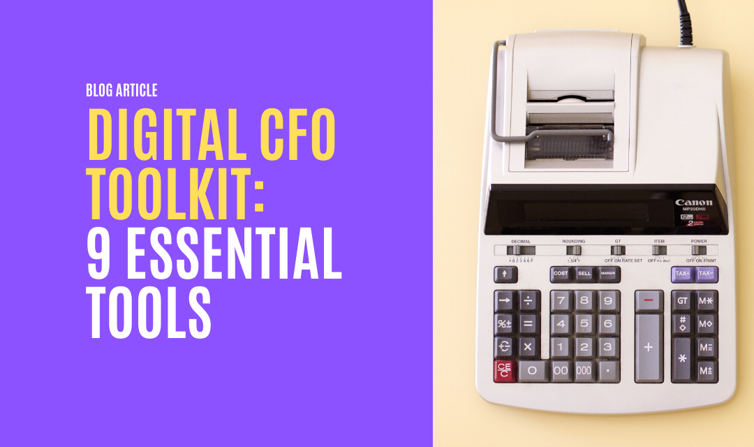 Digital CFO Toolkit: 9 Essential Tools