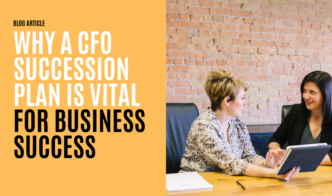 Why a CFO Succession Plan is Vital For Business Success