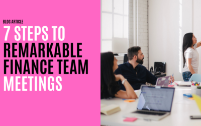 7 Steps to Remarkable Finance Team Meetings